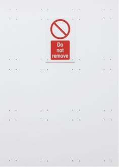"Ceal Floyer, Do Not Remove, 2011 Wall plugs, ready-made ""Do not Remove"""