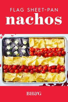 When the calendar turns to Memorial Day, the 4th of July, Flag Day, Veterans Day, or any other patriotic holiday, it's the perfect day for flag nachos made on a sheet pan. Just a bit of strategic placement and this easy party appetizer is ready to feed 8 or so guests. #4thofjuly #4thofjulyfood #americaflagnachos #sheetpannachos #appetizerideas #bhg Blue Corn Tortilla Chips, White Cheddar Cheese, Refried Beans, Melted Cheese, Vegetarian Cheese, Appetizers For Party, Nachos, Clean Eating Recipes, Cherry Tomatoes