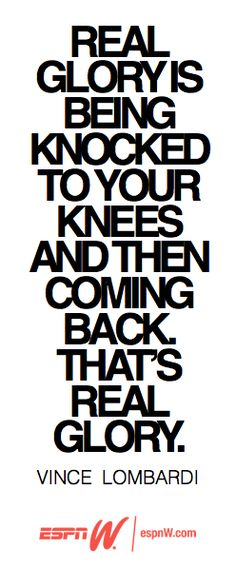Real glory is being knocked to your knees........  http://www.DebbieKrug.biz