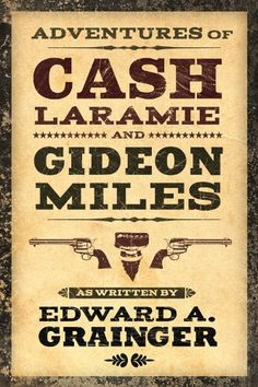 Free Kindle Book For A Limited Time : Adventures of Cash Laramie and Gideon Miles by Edward A. Grainger