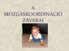 A MOZGÁSKOORDINÁCIÓ ZAVARAI>