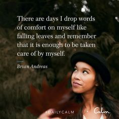 Brian Andreas, Calm App, Quotes To Live By, Life Quotes, Daily Calm, Words Of Comfort, Healthy Mind And Body, Calm Quotes, Self Compassion