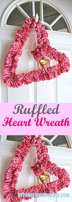 Ruffled Heart Wreath for Valentines Day (scheduled via http://www.tailwindapp.com?utm_source=pinterest&utm_medium=twpin&utm_content=post650369&utm_campaign=scheduler_attribution)