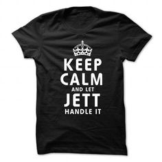 Cool Keep Calm and Let JETT Handle It T shirts