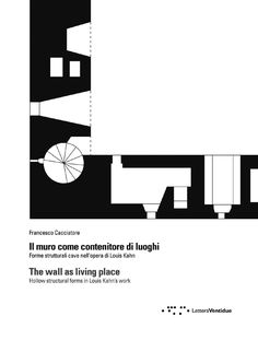 Forme strutturali cave nell'opera di Louis Kahn Hollow structural forms in Louis Kahn's work