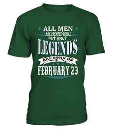 Legends are born on February 23  #gift #idea #shirt #image #funny #new #top #best #videogame #tvshow #like