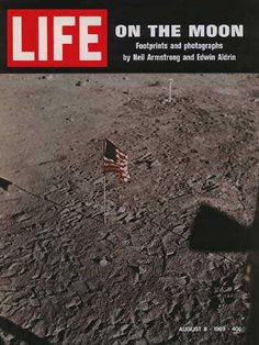 Life Magazine Cover Copyright 1969 On The Moon - Mad Men Art: The Vintage Advertisement Art Collection Life Magazine, History Magazine, Life On The Moon, Man On The Moon, Magazine Images, Magazine Covers, Life Cover, Neil Armstrong, Apollo 11