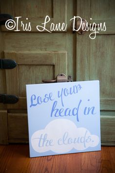 Lose your head in the clouds 12 x 12 wood sign by IrisLaneDesigns