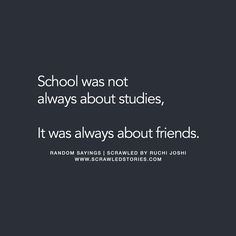 """Was/is a school always about studies?"" ""No way, it was always about friends, canteen and bunks."" Tag your school buddies Shared by Farewell Quotes For Friends, Friend Love Quotes, Besties Quotes, Smile Quotes, Now Quotes, True Quotes, Qoutes, School Days Quotes, Teenager Quotes"