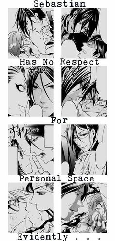 Sebastian Michaelis: no respect for personal space/making straight men question their sexuality since forever