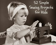 52 Simple Sewing Projects for Kids | Proverbs 31 Woman