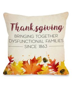 Love this 'Dysfunctional Families' Throw Pillow on #zulily! #zulilyfinds- http://www.zulily.com/invite/staciewilson429635