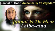 Jannat Ki Hoor Aaina Ek Hy Ya Zayada Molana Tariq Jameel Saheb | Laiba or Aina Hoor | Safar e Jannat