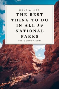 From Acadia to Zion, here's the single best thing to do in all 59 national parks. From Acadia to Zion, here's the single best thing to do in all 59 national parks. Everglades National Park Florida, Carlsbad Caverns National Park, Glacier Bay National Park, Zion National Park, Colorado National Parks, California National Parks, Us National Parks, Channel Islands National Park, Things To Do