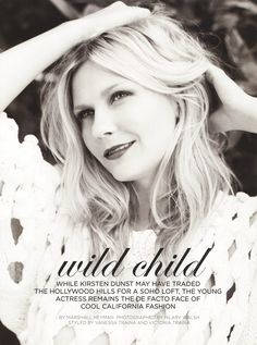 kirsten dunst. wild child is what i've been called all my life =]