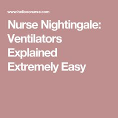 Nurse Nightingale: Ventilators Explained Extremely Easy