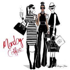 Megan Hess. One wore stripes, the others wore black. They were ready for their Monday coffee attack!