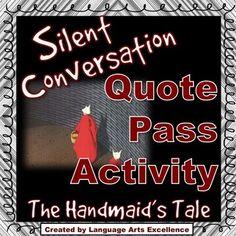 "The Handmaid's Tale ""Silent Conversation"" Quote Pass Activity A Handmaids Tale, Conversation Quotes, Silent Quotes, Ap English, Language Arts, Authors, Promotion, Literature, Novels"