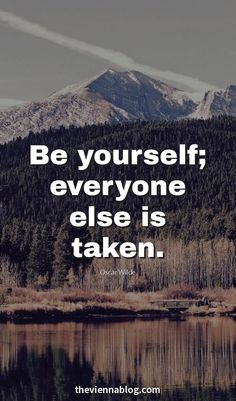 """Be yourself everyone else is taken."" #BeYourself <3 #LoveYourself #Happiness #Perspective"