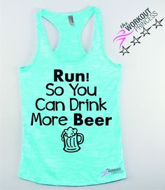 Run So You Can Drink More Beer Cute Workout Tank