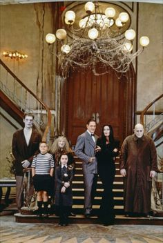 Addams Family...I always wanted to be part of their family!