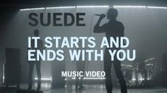 "Britpop legends Suede are back - Suede - ""It Starts And Ends With You"" (Official Music Video)"