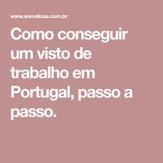 Como conseguir um visto de trabalho em Portugal, passo a passo.