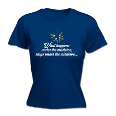 123t USA Women's What Happens Under The Mistletoe Funny T-Shirt