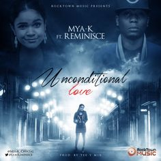 "Rising teen R&B/pop star Mya K is kicking off the New Year in a big way with the release of her new single ""Unconditional Love"" featuring Alaga Ibile Reminisce"