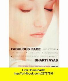 Fabulous Face (9780007123735) Bharti Vyas , ISBN-10: 0007123736  , ISBN-13: 978-0007123735 ,  , tutorials , pdf , ebook , torrent , downloads , rapidshare , filesonic , hotfile , megaupload , fileserve