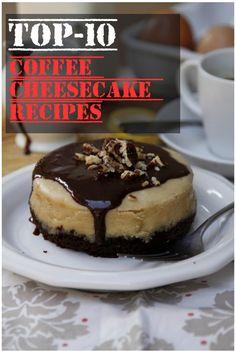 Top-10 Coffee Cheesecake Recipes