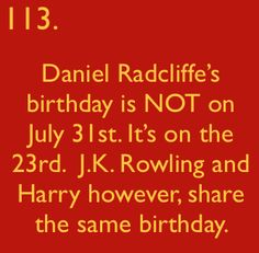 Harry Potter Facts - OMG that's my birthday!!