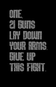 Green Day - 21 Guns song lyrics......Doesn't look very nice but I do LOVE this song.