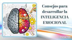 En el siguiente vídeo por vamos a ofreceros unos cuantos consejos prácticos que puedes utilizar para desarrollar tu Inteligencia Emocional