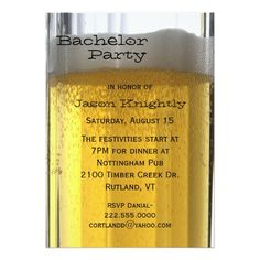 Shop Glass of Beer Bachelor Party Invitation created by DizzyDebbie. Bachelor Party Invitations, Birthday Party Invitation Wording, Custom Invitations, Invitation Ideas, Invites, Goodbye Party, Bachelorette Party Invitations, Beer, Glass