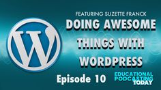 WordPress Guru Suzette Franck from the WPWaterCooler Podcasts stops by the show to share some amazing WordPress tips and tricks.