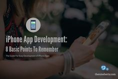 #iPhone App Development: 8 Basic Points To Remember