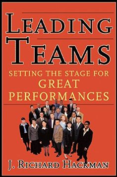 Leading Teams: Setting the Stage for Great Performances by J. Richard Hackman http://www.amazon.com/dp/1578513332/ref=cm_sw_r_pi_dp_BXNKub0TD6DRW