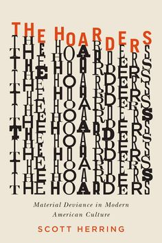 "#06 - 1/5 The Hoarders cover designed by David Drummond. The ""stacks"" of type and words are just so perfect for this book."
