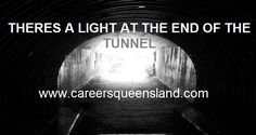 There is always hope. Succeed in your dream career today! Visit our website www.careersqueensland.com