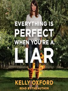 Everything Is Perfect When You're a Liar - Audiobook