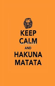 Keep Calm and Hakuna Matata : I married Mufasa
