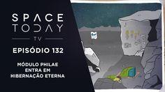 Space Today TV Ep.132 -  Módulo Philae Em Hibernação Eterna