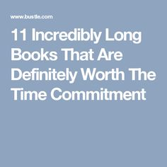 11 Incredibly Long Books That Are Definitely Worth The Time Commitment