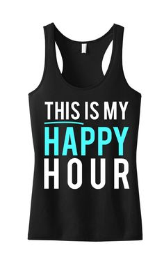 This Is My Happy Hour Workout Tank, for yoga