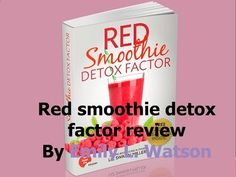 Red Smoothie Detox Factor book l Red Smoothie Detox Factor PDF l Red Smo...
