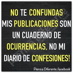 No te confundas mis publicaciones son un cuaderno de ocurrencias, no mi diario de confesiones. http://www.gorditosenlucha.com/
