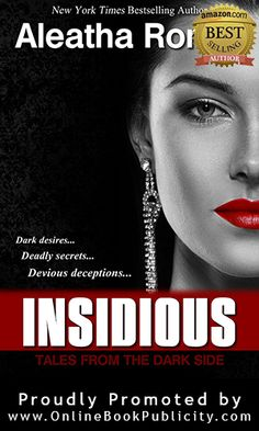 Dark desires…Deadly secrets…Devious deceptions…Nothing is exactly as it seems in INSIDIOUS, the new erotic thriller from New York Times a. Book Club Books, Book 1, The Book, Good Books, Books To Read, My Books, New York Times, New Romance Books, Romance Novels