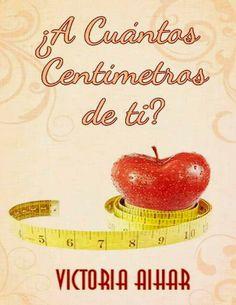 ¿A CUANTOS CENTIMETROS DE TI?, VICTORIA AIHAR http://bookadictas.blogspot.com/2014/10/a-cuantos-centimetros-de-ti-victoria.html