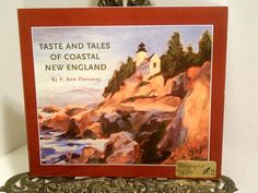 Taste and Tales of Coastal New England Cookbook with Some Restaurant Inn Recipes